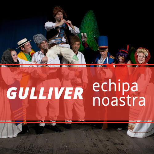 Echipa de artisti Gulliver