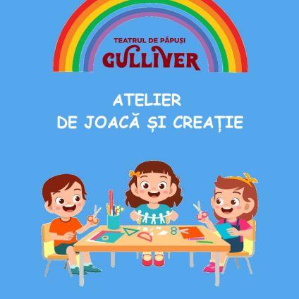 Atelier de joacă și creație, Teatrul de Papusi Gulliver Galati