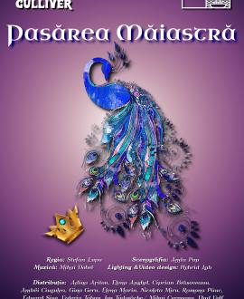 PASĂREA MĂIASTRĂ, Teatrul de Papusi Gulliver, Galati