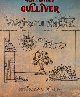 Vrăjitorul din Oz, Teatrul de Papusi Gulliver, Galati