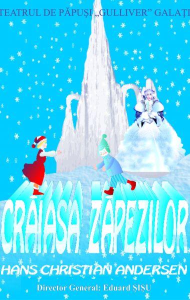 CRĂIASA ZĂPEZILOR, Teatrul de Papusi Guliver Galati