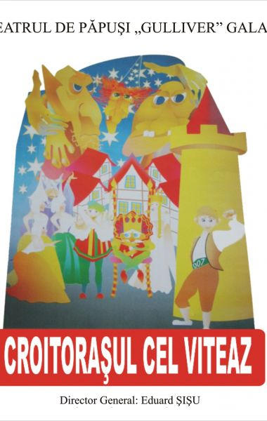 CROITORAȘUL CEL VITEAZ, Teatrul de Papusi Guliver Galati